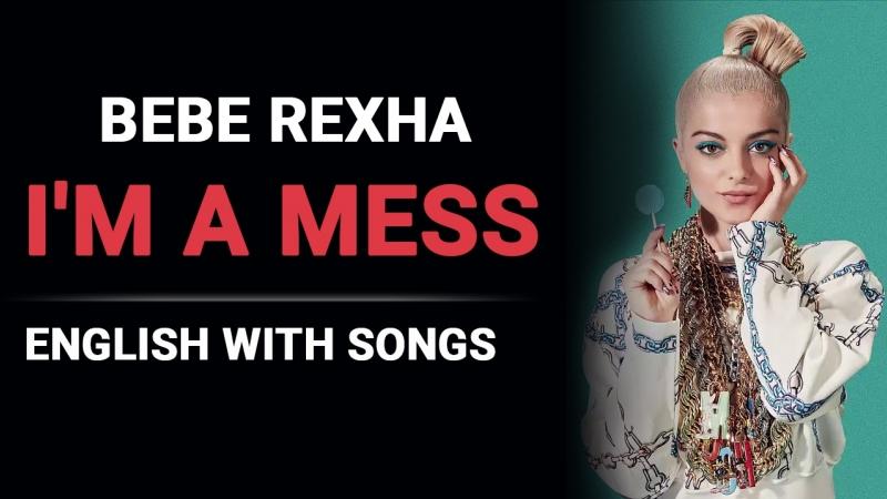 Im a Mess - Bebe Rexha