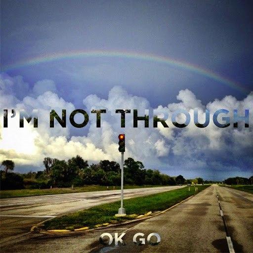 Ok Go альбом I'm Not Through