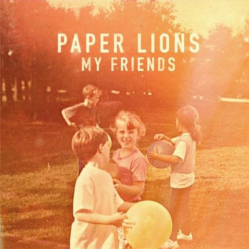 Paper Lions альбом My Friends
