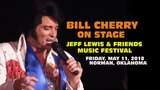 Bill Cherry - Jeff Lewis Festival - Norman, Oklahoma Fri May11 2018