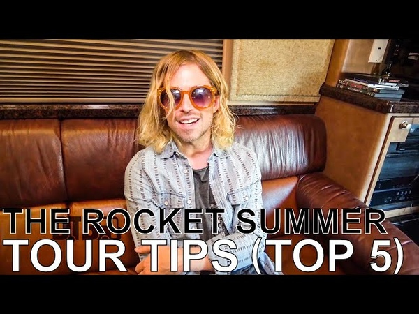 The Rocket Summer - TOUR TIPS (Top 5) Ep. 616