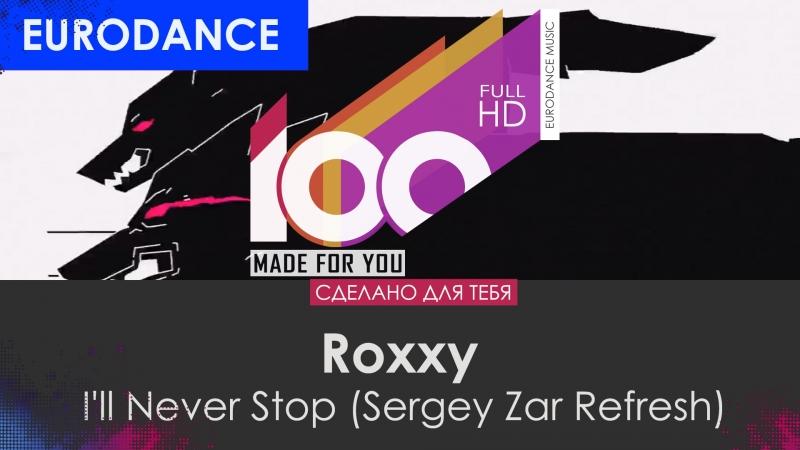 Roxxy Ill Never Stop Sergey Zar Refresh