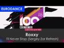 Roxxy - Ill Never Stop (Sergey Zar Refresh)