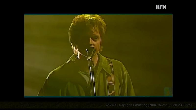SAVOY - Daylights Wasting (Live _ HD) [@ NRK Wiese _ on-air_ Feb. 23, 1996]