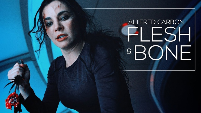 Altered Carbon Flesh and Bone