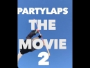 Party laps the movie 2