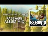 Monstercat 023 - Voyage (Passage Album Mix) 1 Hour of Electronic Music
