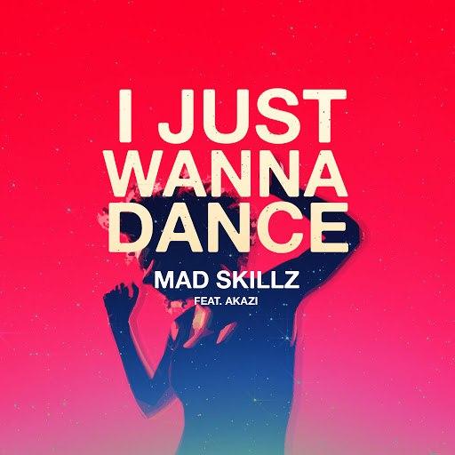 Mad Skillz альбом I Just Wanna Dance (feat. Akazi)