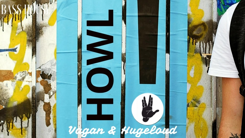 Vagan and Hugeloud - Howl