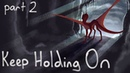 Keep Holding On WoF PMV MAP part 2