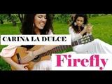 Carina La Dulce - Firefly