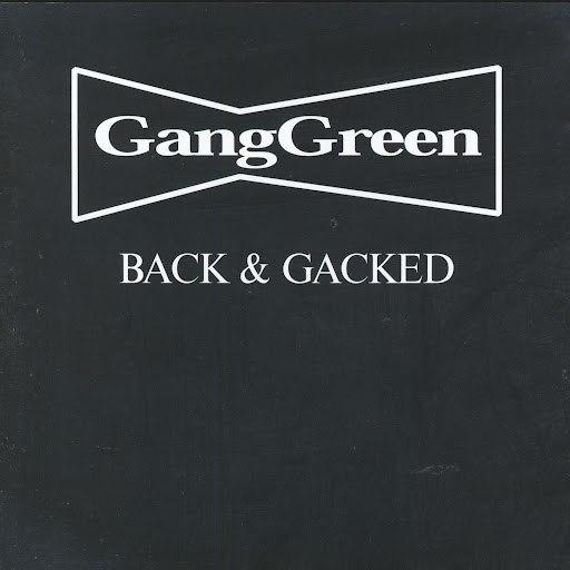 Gang Green альбом Back & Gacked