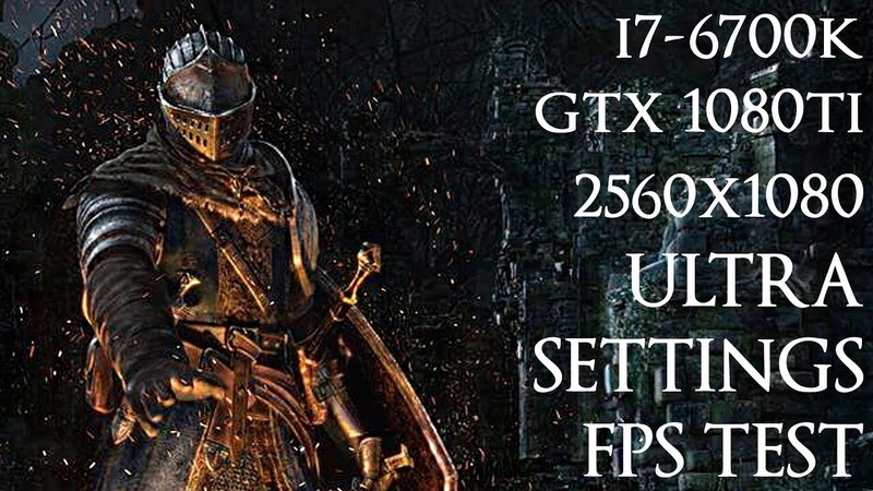 Dark Souls Remastered   i7 6700k   Gtx 1080 Ti   21:9 2560x1080   Ultra Settings FPS TEST