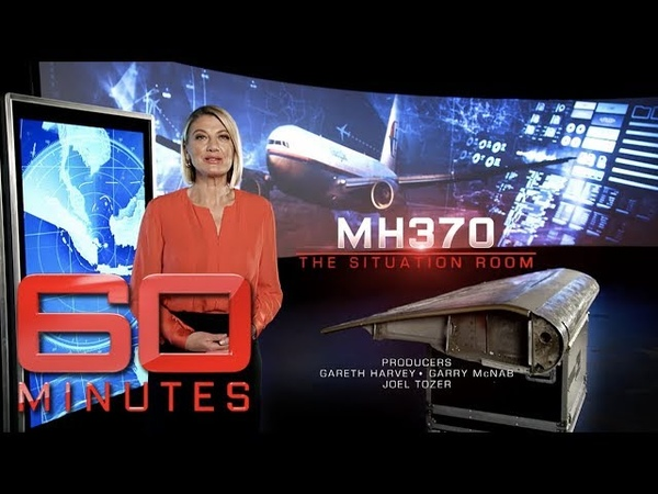 MH370 The Situation Room - What really happened to the missing Boeing 777 | 60 Minutes Australia