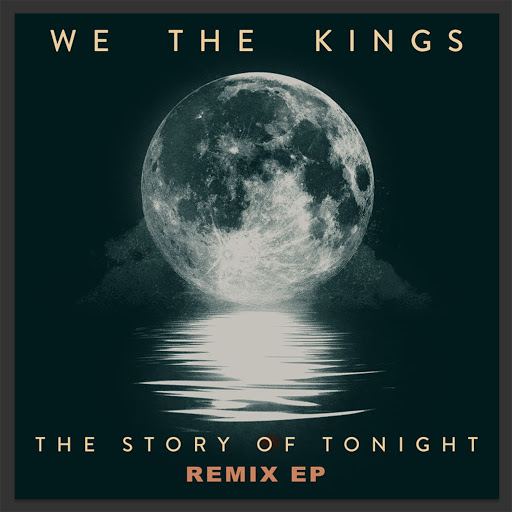 We The Kings альбом The Story of Tonight (Remix EP)