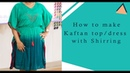Class 49: Kaftan dress with shirring at the waist, free motion embroidery - Cut Sew