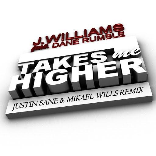 J.Williams альбом Takes Me Higher (feat. Dane Rumble) [Justin Sane & Mikael Wills Remix]