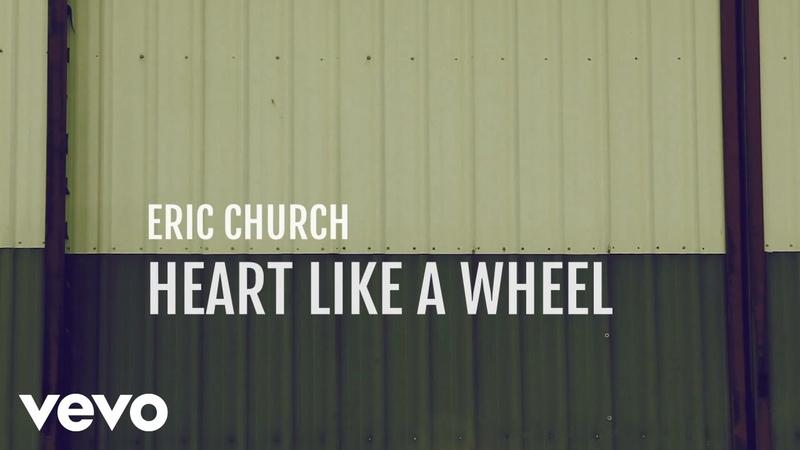 Eric Church - Heart Like A Wheel