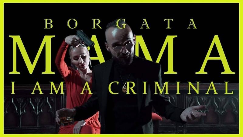 BORGATA - ✯ MAMA I´M A CRIMINAL ✯ (Official Video)