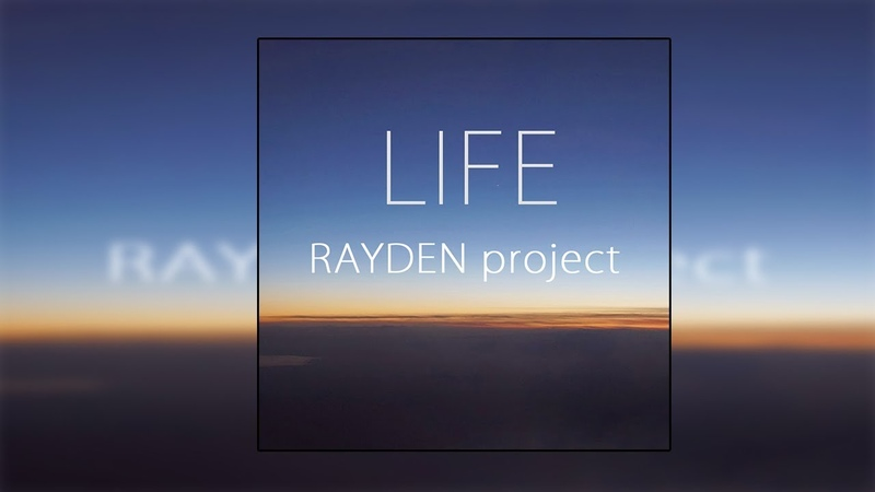 RAYDEN—LIFE (official audio)