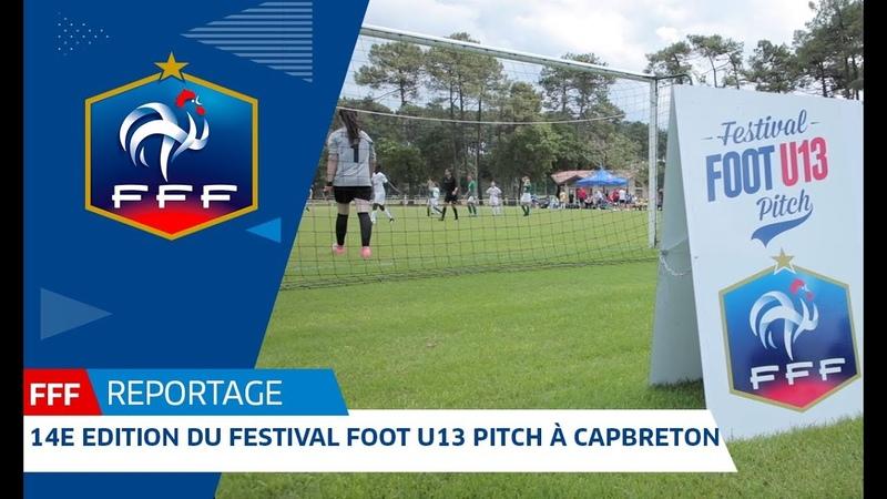 Gros plan sur la 14e édition du Festival Foot U13 Pitch I FFF 2018