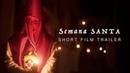 Semana Santa [Short Film Trailer]