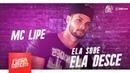 MC Lipe - Ela Sobe, Ela Desce DJ Biel Elite