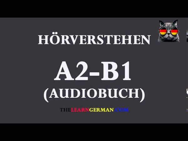 Deutsch lernen durch Hören 34 | AudioBuch A2-B1