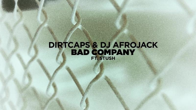 Dirtcaps DJ Afrojack - Bad Company (feat. Stush)