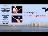 Mark Knopfler - 2001 - First night in Philadelphia [AUDIO ONLY]
