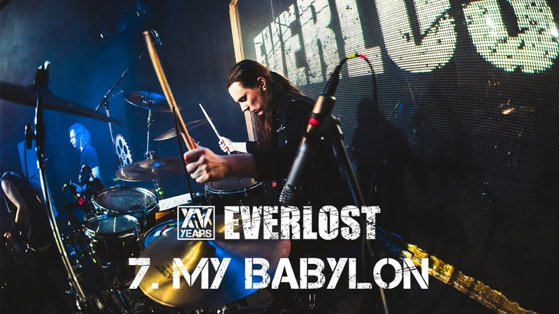 Everlost «XV Years: Live in Moscow» - 07. My Babylon