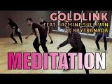 GoldLink feat. Jazmine Sullivan and Kaytranada Meditation choreography Vasiltsov Vitaliy