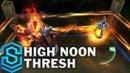 High Noon Thresh Skin Spotlight Pre Release League of Legends