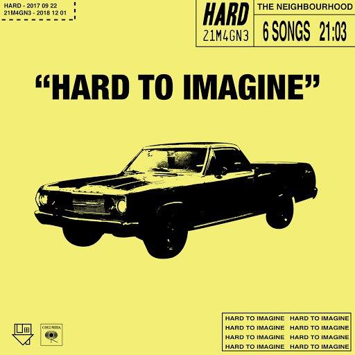 The Neighbourhood альбом Hard to imagine - EP