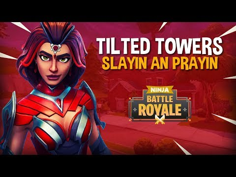 Tilted Towers Slayin an Prayin - Fortnite Battle Royale Gameplay - Ninja