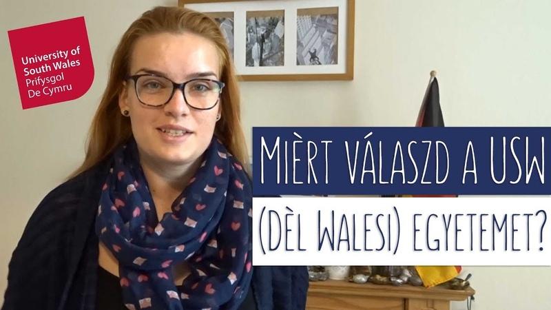 Mièrt válaszd a USW (Dèl Walesi) egyetemet? | Advice for Hungarian Students