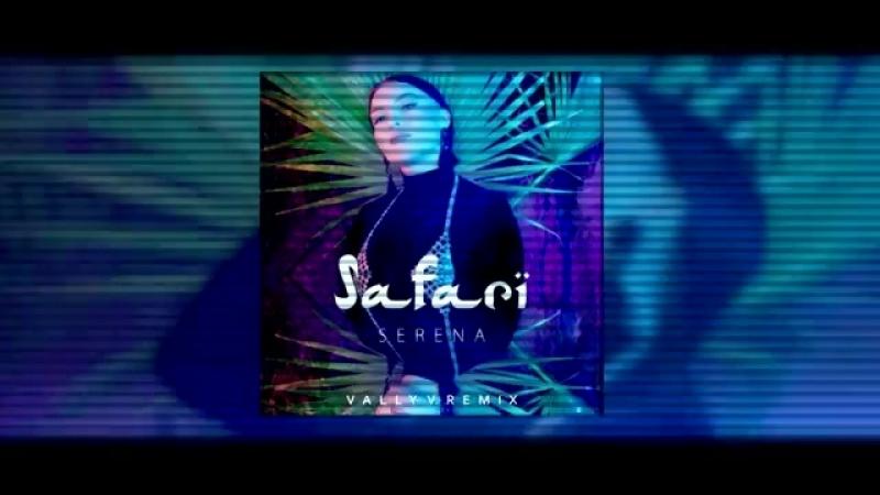 Serena - Safari (Vally V. Remix)