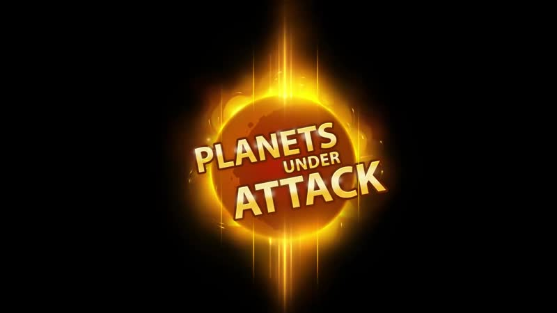 Planets Under Attack Trailer