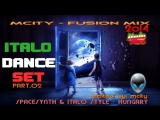 mCITY - FUSION MIX - ITALO DANCE SET PART.O2 2O14