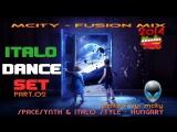 mCITY - FUSION MIX - ITALO DANCE SET PART.O2 2O14