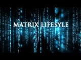 Видео 2. Matrix_LifeStyle