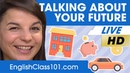 How to Talk about Your Future - HIGHER QUALITY - Basic English Phrases