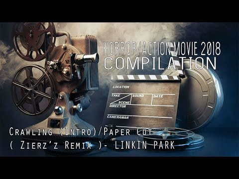 Action Horror Movies 2018 Extended Play Crawling Intro Paper Cut Zwier'z Remix Linkin Park