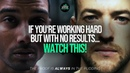 THE RESULTS WILL COME - If You Keep Working and Growing!