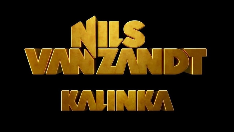 Nils Van Zandt Kalinka Official Video