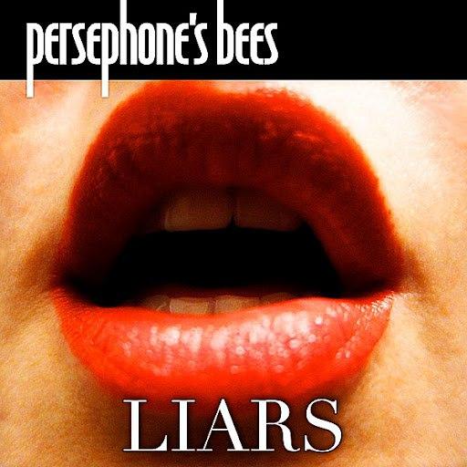 Persephone's Bees альбом Liars