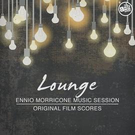 Ennio Morricone альбом Lounge - Ennio Morricone Music Session (Original Film Scores)