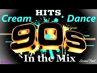 Cream Dance Hits of 90s - In the Mix - Second Part (Mixed by Geo b)