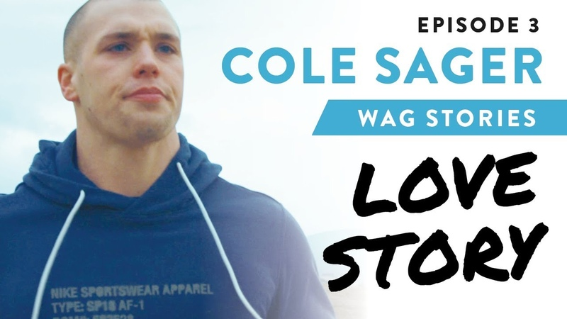 WAG STORIES Cole Sager, Episode 3: Love Story
