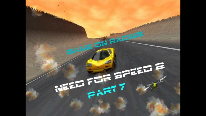 Game On Racing NEED FOR SPEED 2 ЧАСТЬ 7 ТАИНСТВЕННЫЕ ВЕРШИНЫ